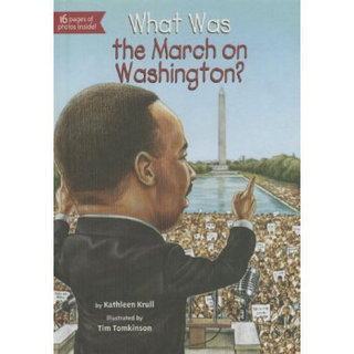 What Was the March on Washington? (Who Was...?)