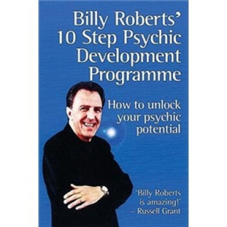 Billy Roberts' 10 Step Psychic Development Programme: How to Unlock Your Psychic Potential