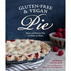 Gluten-Free and Vegan Pie  More than 50 Sweet &