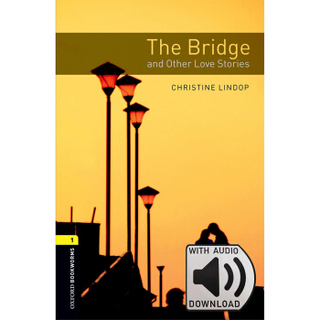Oxford Bookworms Library: Level 1: The  Bridge a