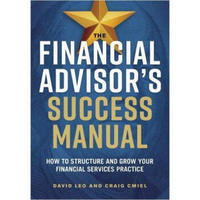 Financial Advisor's Success Manual: How to Struc