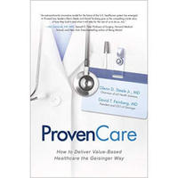 ProvenCare: How to Deliver Value-Based Healthcar