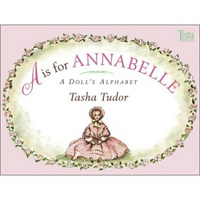 A is for Annabelle: A Doll's Alphabet (Tasha Tudor Collection)